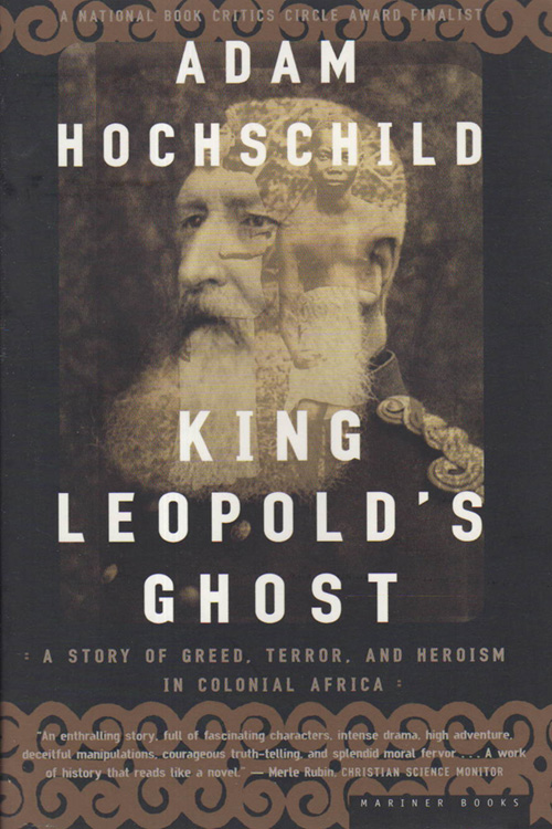 King Leopold's Ghost: A Story of Greed, Terror, and Heroism in Colonial Africa Paperback By Adam Hochschild