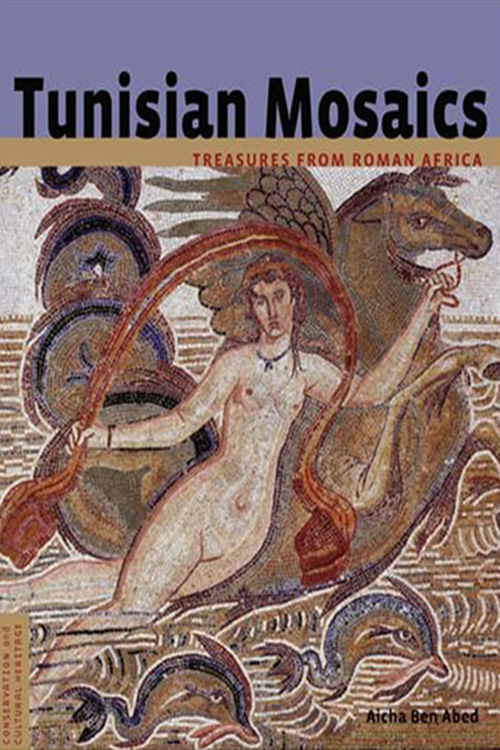 Tunisian Mosaics: Treasures from Roman Africa By Aïcha Abed