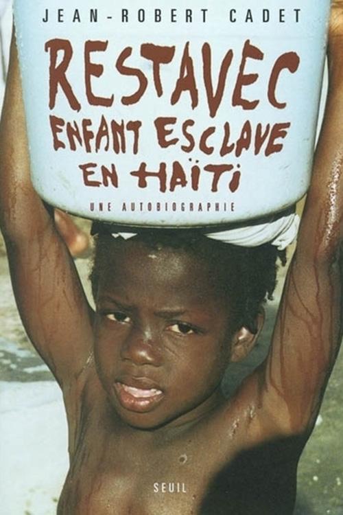 Restavec : Enfant-esclave à Haïti : Une autobiographie By Jean-Robert Cadet