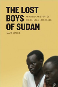 The Lost Boys of Sudan: An American Story of the Refugee Experience By Mark Bixler