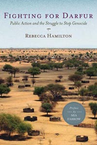 Fighting for Darfur: Public Action and the Struggle to Stop Genocide By Rebecca Hamilton