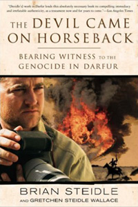 The Devil Came on Horseback: Bearing Witness to the Genocide in Darfur By Brian Steidle