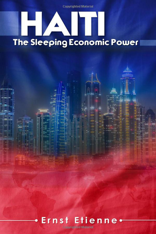 Haiti: The sleeping Economic Power By Ernst Etienne