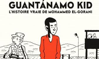 La bande-dessinée 'Guantánamo Kid, l'histoire de vraie de Mohammed El-Gorani' de Jérôme Tubiana
