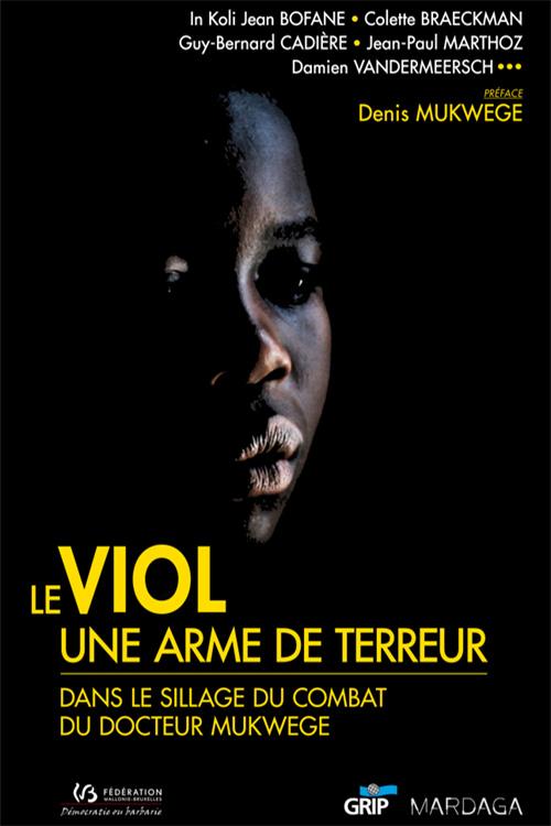 Le viol, une arme de terreur : Dans le sillage du docteur Mukwege by In Koli Jean Bofane