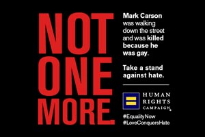 Not One More: Take a Stand Against Hate, Human Rights Campaign